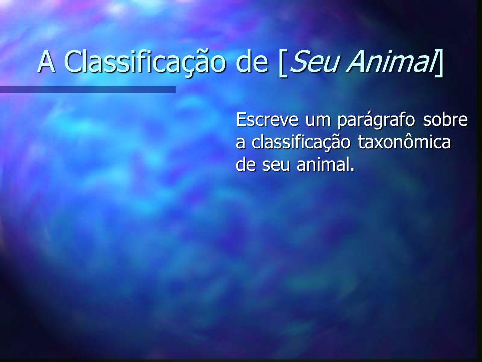 A Classificação de [Seu Animal]